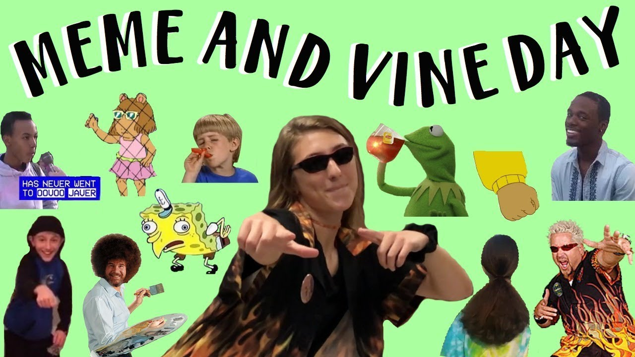 MEME AND VINE DAY , YouTube