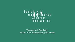 Videoportrait Berufsfeld Mütter- und Väterberatung SMZ Oberwallis