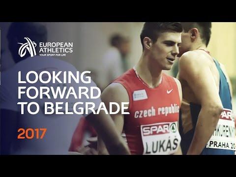 Looking forward Belgrade 2017 Euro Athletics Indoor Champs
