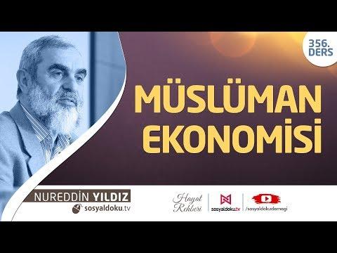 356) Müslüman Ekonomisi - Hayat Rehberi - Nureddin Yıldız