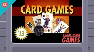 Card Games: Crash Course Games #13