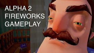 Hello Neighbor Alpha 2 - Fireworks Gameplay