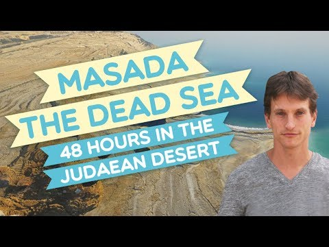 Masada, Ein Gedi And The Dead Sea - The Ultimate Guide To The Judaean Desert