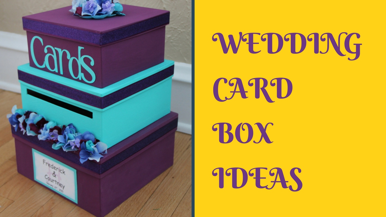 DIY Wedding Card Box Ideas YouTube – Wedding Box for Cards Ideas
