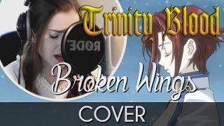 ♈ [Cover] Ending (Broken Wings) - Trinity Blood