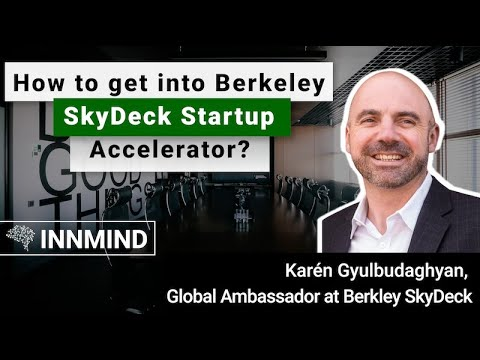 How to Get into Berkeley SkyDeck Startup Accelerator? Global Ambassador Karén Gyulbudaghyan