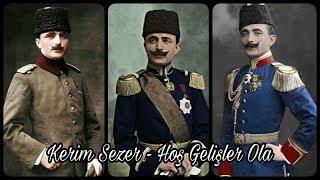 Kerim Sezer - Hoş Gelişler Ola Kahraman Enver Paşa