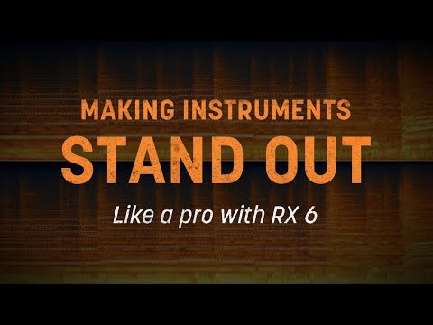 Making Instruments Stand Out Like a Pro with RX 6