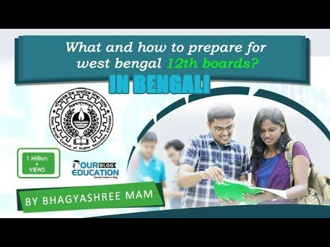 HOW TO PREPARE FOR WEST BENGAL 12TH BOARDS EXAMS (IN BENGALI)  I Our Education I