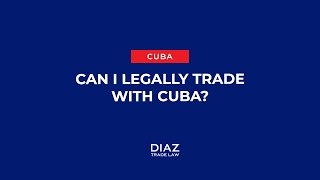 CAN I LEGALLY TRADE WITH CUBA