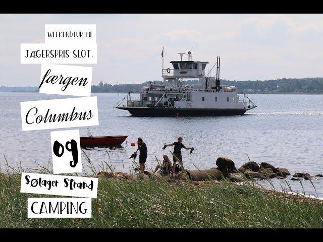Weekendtur Til Jægerspris Slot, Grevinde Danner, Færgen Columbus Og Sølager Camping