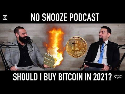 Should I Buy Bitcoin in 2021? How do I make a Tough Decision? No Snooze Podcast Episode 55