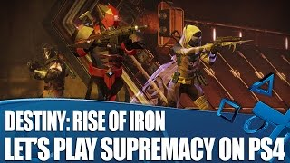 Destiny: Rise Of Iron PvP Gameplay - Let's Play Supremacy on PS4