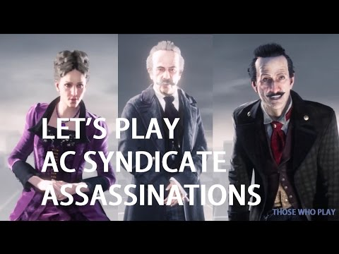 Let's Play: Assassin's Creed Syndicate Assassinations