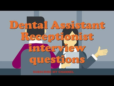 Dental Assistant Receptionist Interview Questions