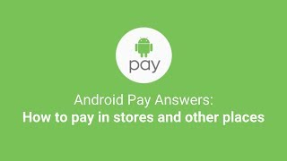 Android Pay Answers: How to pay in stores and other places