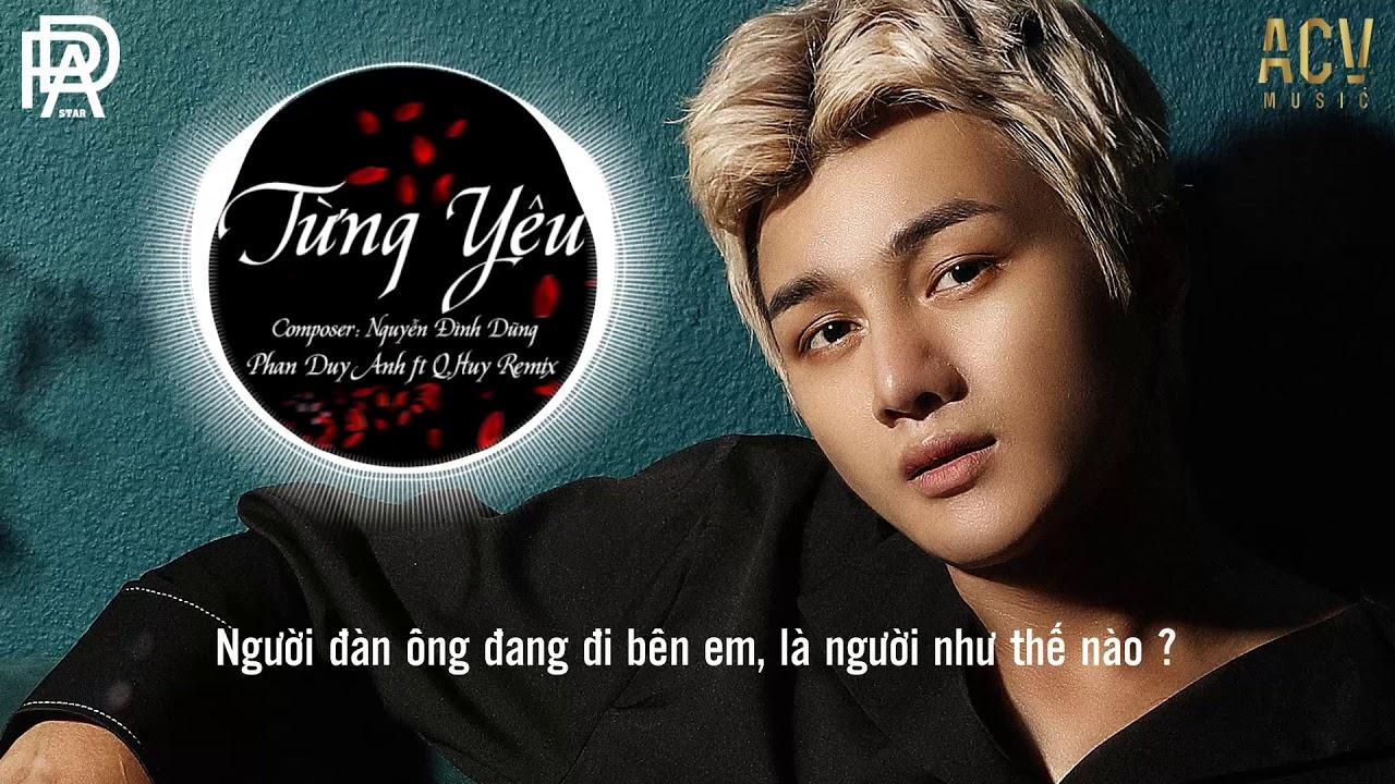 Phan Duy Anh – Từng Yêu Remix | Q.Huy Remix (Tropical House)