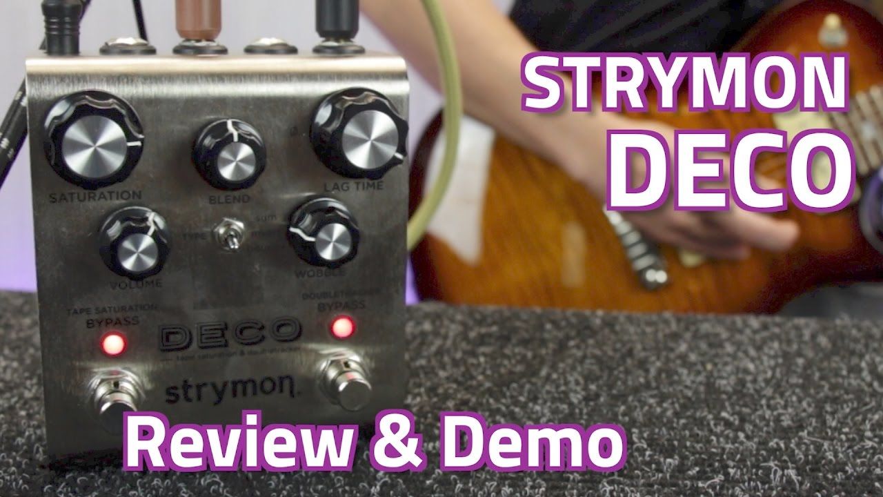 strymon deco tape saturation double tracker pedal review demo youtube