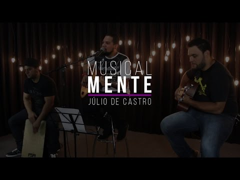 MUSICALMENTE  - JÚLIO DE CASTRO - 10/05/2015