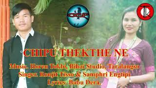 CHIPU THEKTHE NE   New  KArbi Song 2020