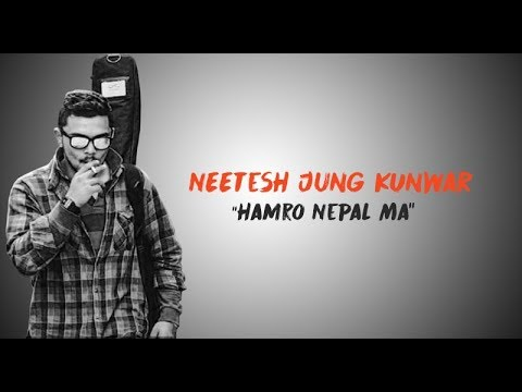 Hamro Nepal Ma by Neetesh Jung Kunwar Lyrics with Nepali Caption