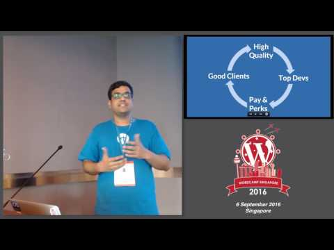 Building a high quality WordPress agency in South Asia - WordCamp Singapore 2016