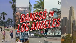 Dancsó in Los Angeles 🇺🇸