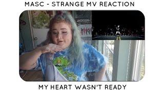 MASC - STRANGE MV REACTION    MY HEART WASN'T READY