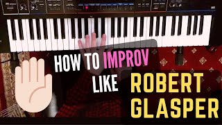 How to Sound Like Robert Glasper II: Jazz Improv Style + Exercises