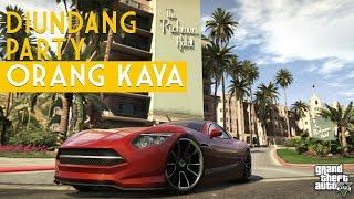 DOLAN GAME! GTA V Diundang Party Orang Kaya