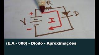 (E.A - 006) - Diodo - Aproximações