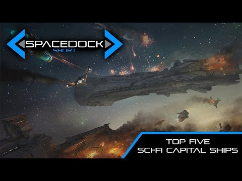 Top Five Sci-Fi Capital Ships - Spacedock Short