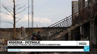 Au Nigeria, la police traque les raffineries clandestines