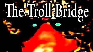 """The Troll Bridge"" by Vincent V. Cava | MrCreepyPasta's Storytime"