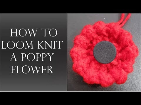 How to Loom Knit a Poppy Flower