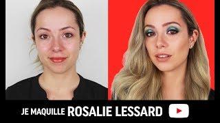 JE MAQUILLE : ROSALIE LESSARD