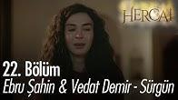 Ebru Şahin & Vedat  Demir - Sürgün - Hercai 22. Bölüm