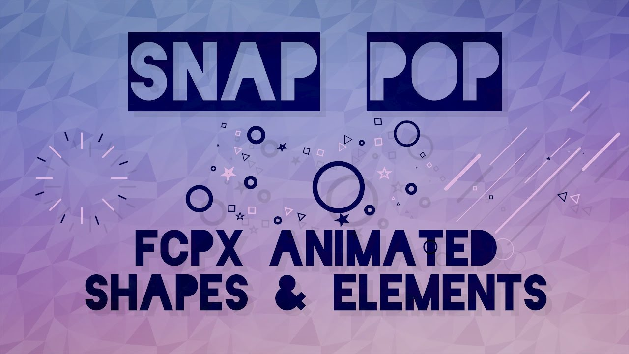Snap Pop | 110 FCPX Animated Shapes & Elements