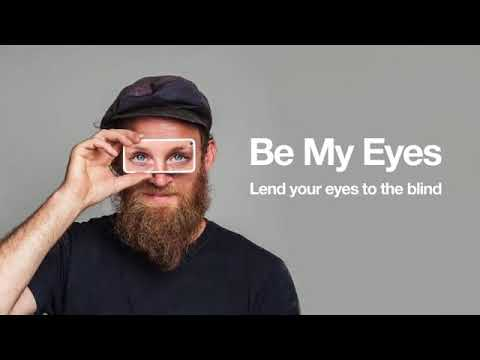 Be My Eyes- Bringing Sight to the Blind and Visually Impaired