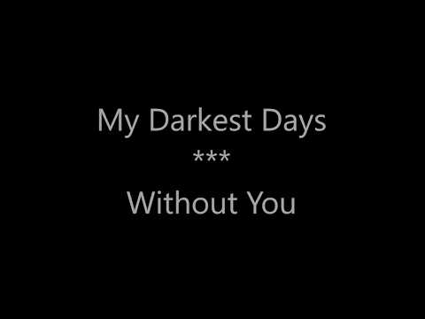 My Darkest Days - Without You lyric video updated version