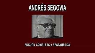 ANDRÉS SEGOVIA A FONDO - EDICIÓN COMPLETA y RESTAURADA