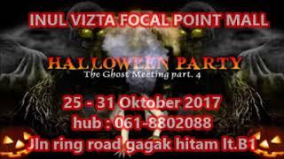 HALLOWEEN INVIZ FOCAL POINT Medan 25 - 31 Oktober 2017