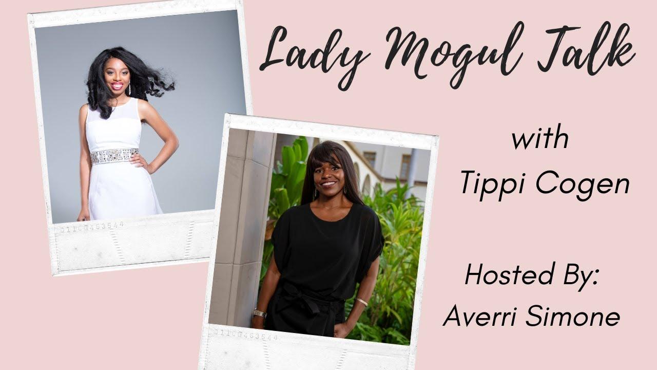 Lady Mogul Talk with Tippi Cogen