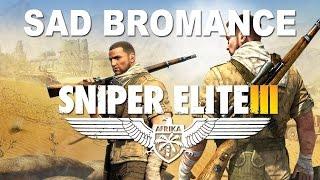 Sad Bromance - Geezer and CuDorcha play Sniper Elite 3, Hunt the Grey Wolf