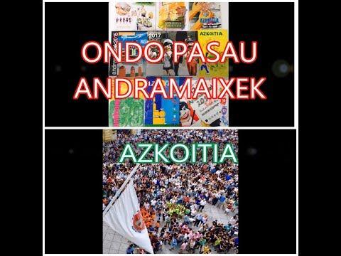 """""""Ondo Pasau Andramaixek"""" - """"Azkoitia"""""""