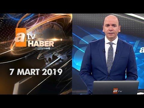 Atv Ana Haber | 7 Mart 2019