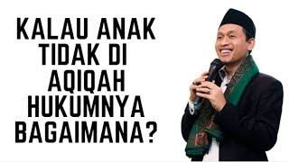 Ngaji Aqiqah Anak - KH Muhammad Nur Hayid