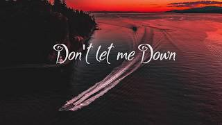 Don't Let Me Down - The Chainsmokers Ft.Daya (Lyrics)