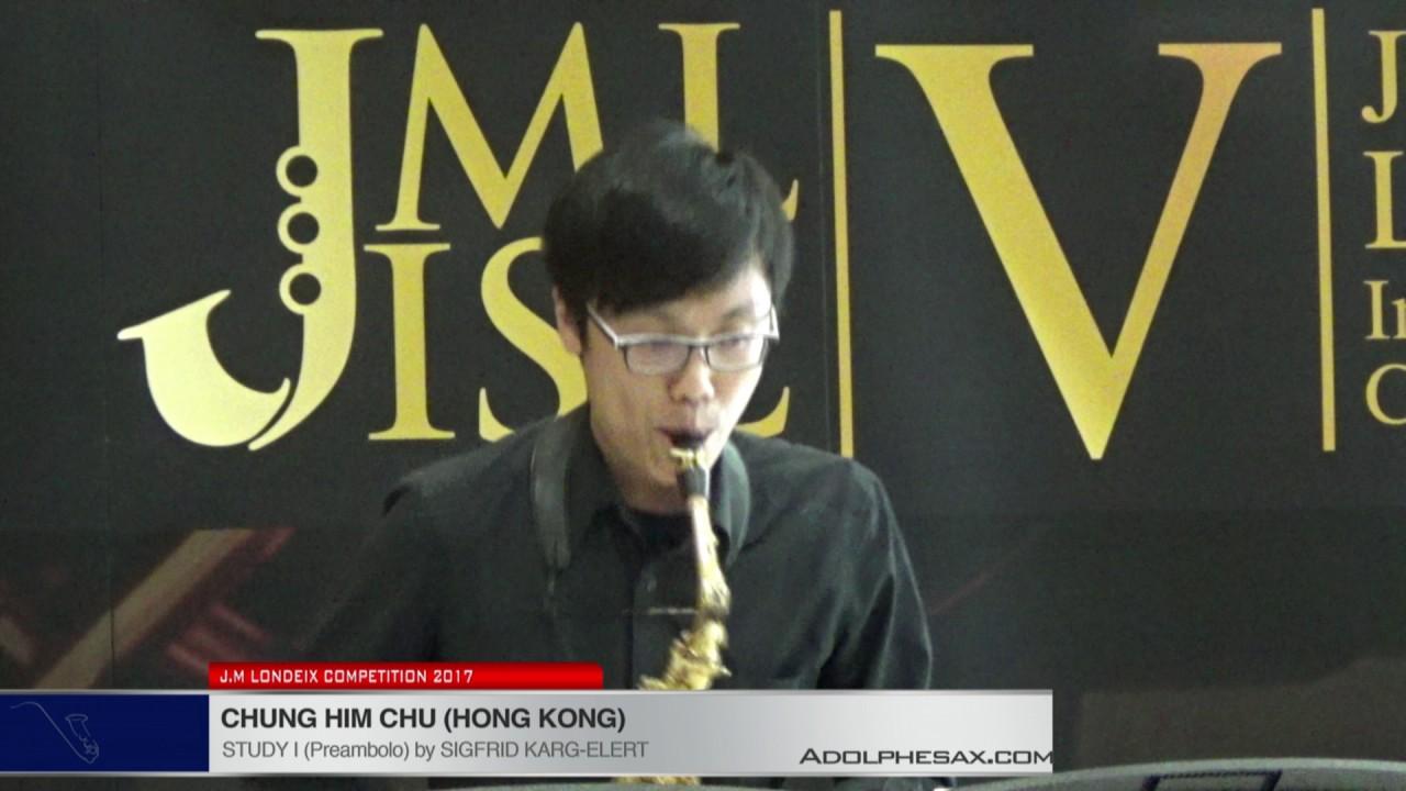 Londeix 2017 - Chung Him Chu (Hong Kong) - I Preambolo by Sigfrid Karg Elert