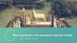 The Crucifixion, The Eucharist and the Tamid
